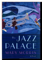THE JAZZ PALACE. by Morris, Mary.