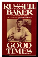 THE GOOD TIMES. by Baker, Russell.