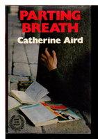 PARTING BREATH. by Aird, Catherine (pseudonym of Kinn Hamilton McIntosh)