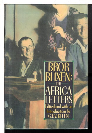BROR BLIXEN: The Africa Letters. by [Blixen, Bror] Kleen, G. F. V. , editor.