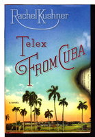TELEX FROM CUBA. by Kushner, Rachel.