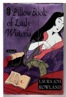 THE PILLOW BOOK OF LADY WISTERIA. by Rowland, Laura Joh.