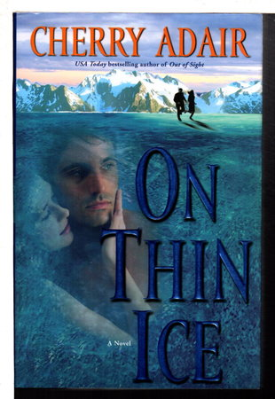 ON THIN ICE. by Adair, Cherry.