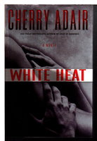 WHITE HEAT. by Adair, Cherry.