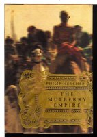 THE MULBERRY EMPIRE or The Two Virtuous Journeys of The Amir Dost Mohammed Khan. by Hensher, Philip.
