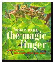 THE MAGIC FINGER. by Dahl, Roald. Illustrated by William Pene du Bois.