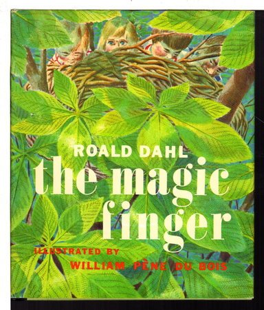 THE MAGIC FINGER. by Dahl, Roald. Illustrated by William Pene du Bois.