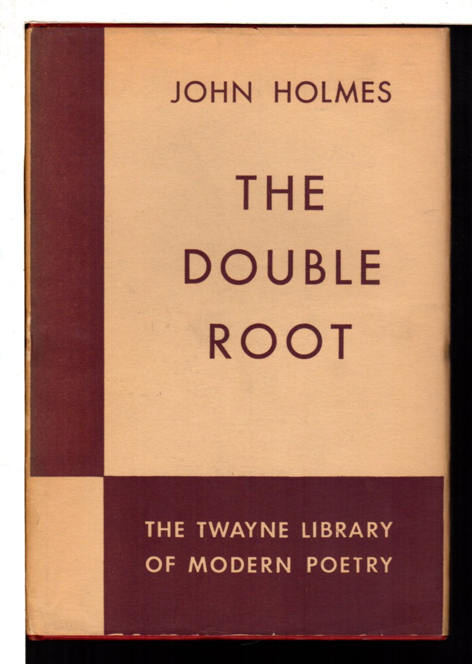 HOLMES, JOHN. - THE DOUBLE ROOT.