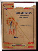 POCAHONTAS, A PRINCESS OF THE WOODS. by Ellis, Edward S.