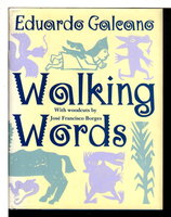 WALKING WORDS. by Galeano, Eduardo (1940-2015). Woodcuts by Jose Francisco Borges.