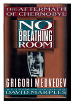 NO BREATHING ROOM: The Aftermath Of Chernobyl. by Medvedev, Grigori.