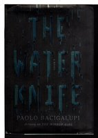THE WATER KNIFE. by Bacigalupi, Paolo.