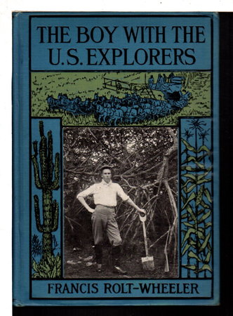 THE BOY WITH THE U.S. EXPLORERS: U.S. Service Series #6. by Rolt-Wheeler, Francis.