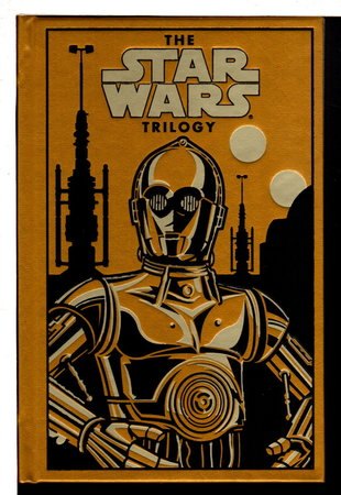 THE STAR WARS TRILOGY: Sterling Gold Leatherbound Decorative Edition: Star Wars, The Empire Strikes Back, Return of the Jedi. by Lucas, George; Donald F. Glut and James Kahn.