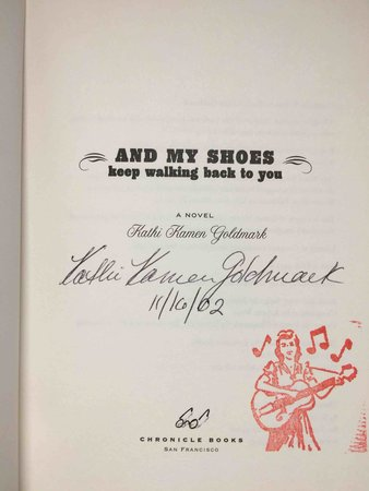 AND MY SHOES KEEP WALKING BACK TO YOU. by Goldmark, Kathi Kamen.