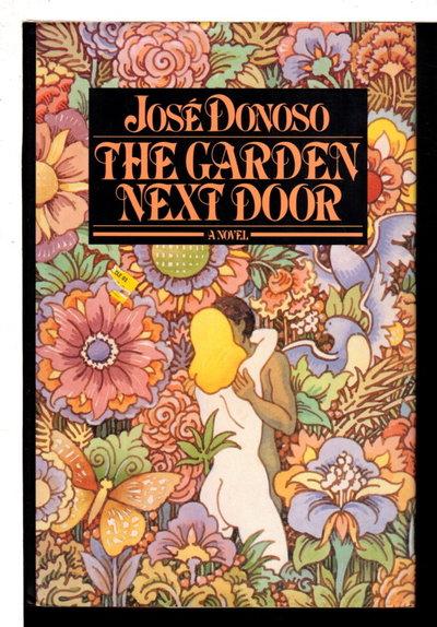 THE GARDEN NEXT DOOR. by Donoso, Jose.