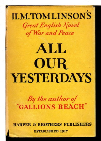 ALL OUR YESTERDAYS. by Tomlinson, H. M.