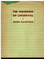 THE WANDERER OF LIVERPOOL. by Masefield, John.