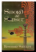 SWORD AT SUNSET. by Sutcliff, Rosemary.