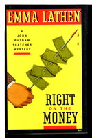 RIGHT ON THE MONEY: A John Putnam Thatcher Mystery. by Lathen, Emma (pseudonym of Mary Jane Latsis and Martha Henissart)