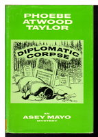 DIPLOMATIC CORPSE. by Taylor, Phoebe Atwood.
