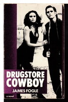 DRUGSTORE COWBOY. by Fogle, James.