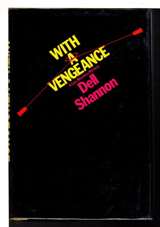WITH A VENGEANCE. by Shannon, Dell (pseudonym of Elizabeth Linington)