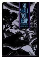 SO SHALL YOU REAP. by Wallace, Marilyn.