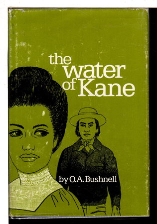 THE WATER OF KANE. by Bushnell, O. A.