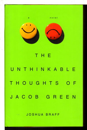 THE UNTHINKABLE THOUGHTS OF JACOB GREEN. by Braff, Joshua.