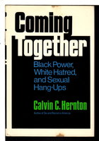 COMING TOGETHER: Black Power, White Hatred and Sexual Hang-ups. by Hernton, Calvin C.