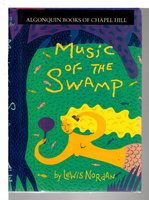MUSIC OF THE SWAMP. by Nordan, Lewis.