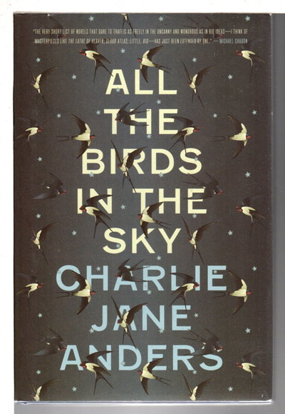 ALL THE BIRDS IN THE SKY. by Anders, Charlie Jane.