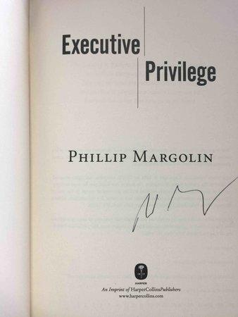 EXECUTIVE PRIVILEGE. by Margolin, Phillip.