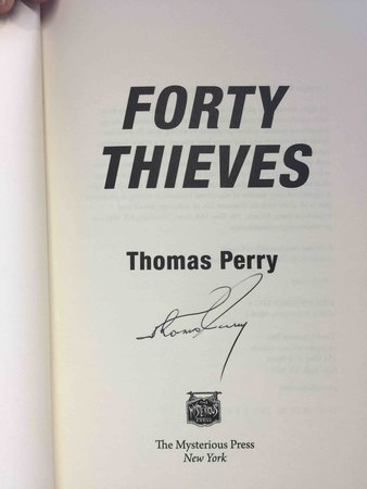 FORTY THIEVES. by Perry, Thomas.