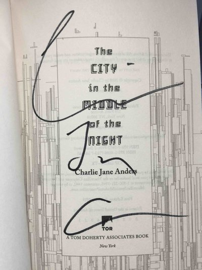 THE CITY IN THE MIDDLE OF THE NIGHT. by Anders, Charlie Jane.