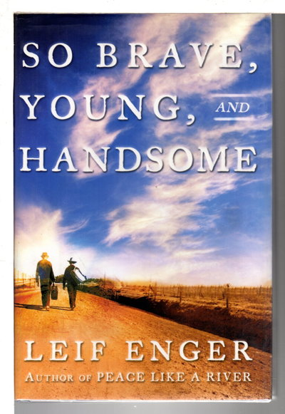 SO BRAVE, YOUNG AND HANDSOME. by Enger, Leif.