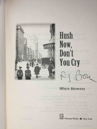 HUSH NOW DON'T YOU CRY. by Bowen, Rhys.