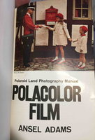 POLAROID LAND PHOTOGRAPHY MANUAL: A Technical Handbook together with POLACOLOR FILM: Polaroid Land Photography Manual. by Adams, Ansel.