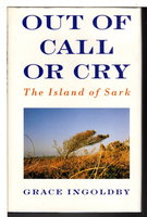 OUT OF CALL OR CRY: The Island of Sark. by Ingoldby, Grace.