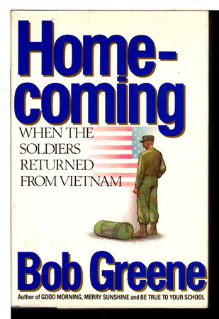 HOMECOMING: When the Soldiers Returned from Vietnam. by Greene, Bob.