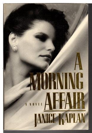 A MORNING AFFAIR. by Kaplan, Janice.