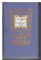 LOVE AFFAIRS OF LITERARY MEN. by Reed, Myrtle (1874-1911); binding by Margaret Armstrong (1867-1944)