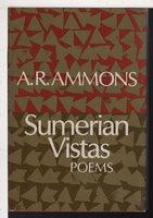 SUMERIAN VISTAS. by Ammons, A. R (1926-2001)