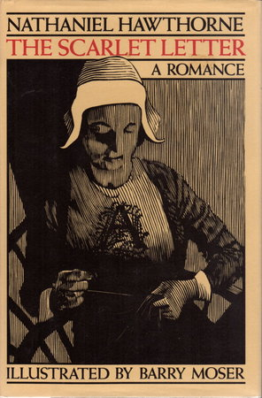 THE SCARLET LETTER: A Romance. by Hawthorne, Nathaniel; illustrated by Barry Moser.