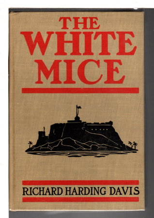 THE WHITE MICE. by Davis, Richard Harding (1964-1916)