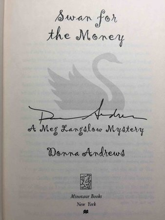 SWAN FOR THE MONEY. by Andrews, Donna.