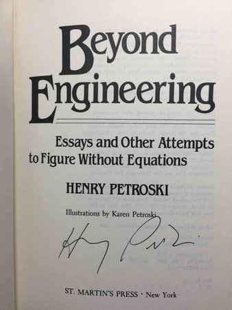BEYOND ENGINEERING: Essays and Other Attempts to Figure without Equations. by Petroski, Henry.