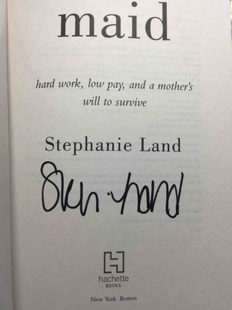 MAID: Hard Work, Low Pay, and a Mother's Will to Survive. by Land, Stephanie.