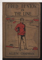 FRED FENTON IN THE LINE or The Football Boys of Riverport School, #2 in series. by Chapman, Allen (Stratemeyer Syndicate house name used by John William Duffield)